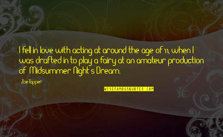 Love A Midsummer Night's Dream Quotes By Zoe Tapper: I fell in love with acting at around