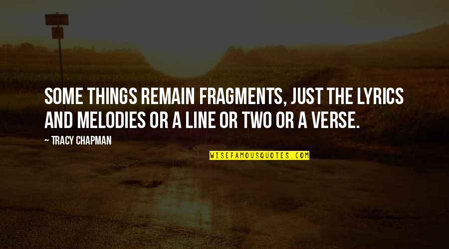 Love Affair Funny Quotes By Tracy Chapman: Some things remain fragments, just the lyrics and