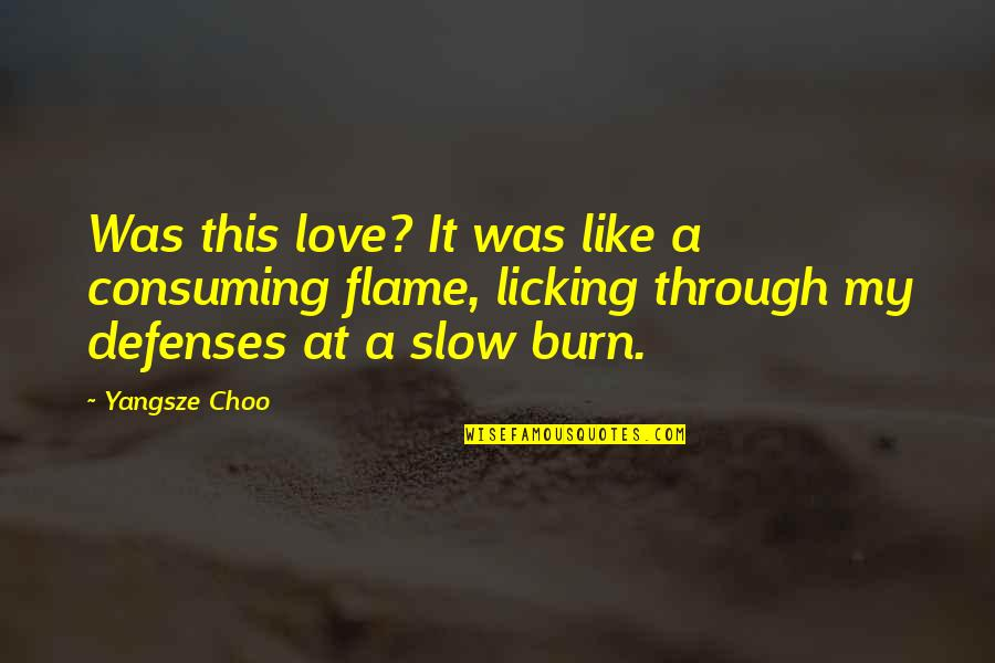 Love All Consuming Quotes By Yangsze Choo: Was this love? It was like a consuming