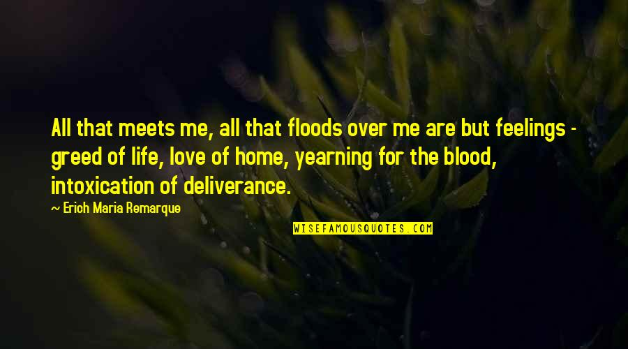 Love All Of Me Quotes By Erich Maria Remarque: All that meets me, all that floods over
