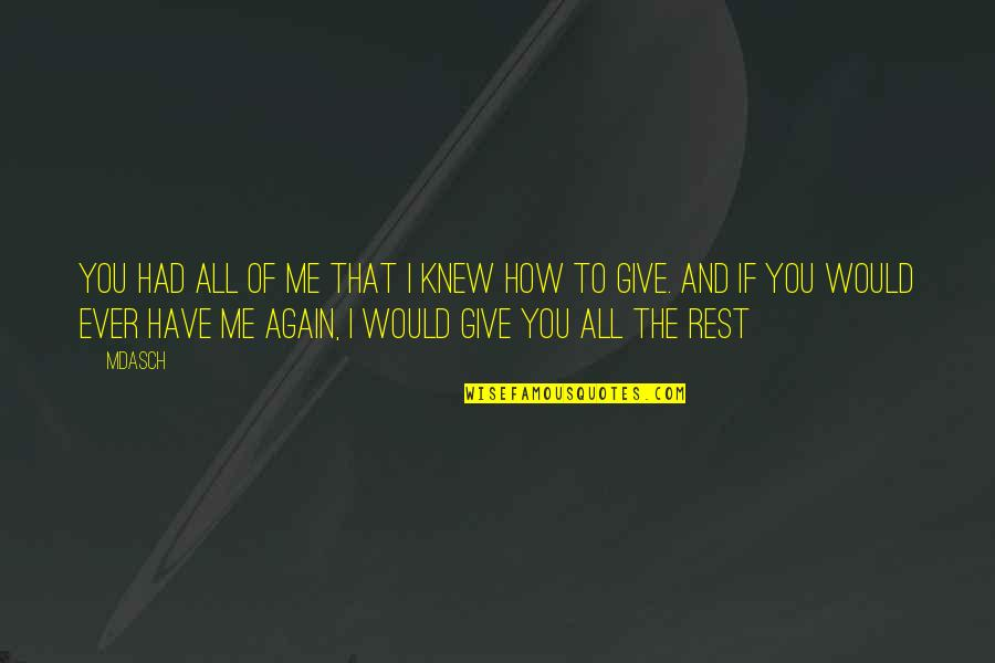 Love All Of Me Quotes By Mdasch: You had all of me that I knew