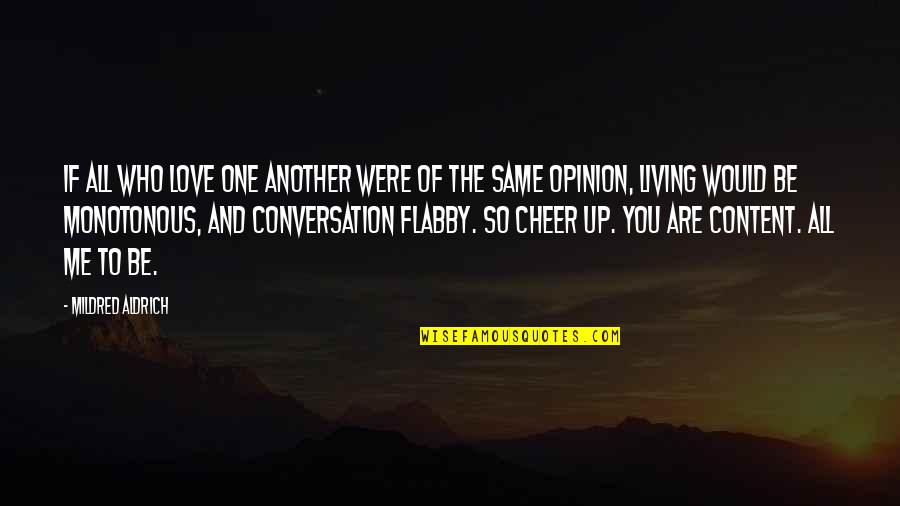 Love All Of Me Quotes By Mildred Aldrich: If all who love one another were of