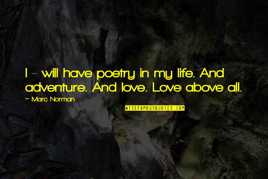 Love And Adventure Quotes By Marc Norman: I - will have poetry in my life.