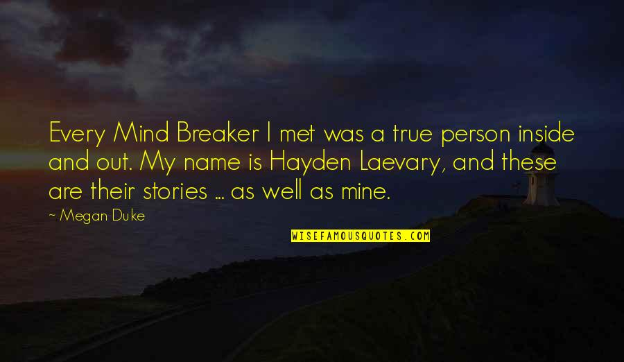Love And Adventure Quotes By Megan Duke: Every Mind Breaker I met was a true