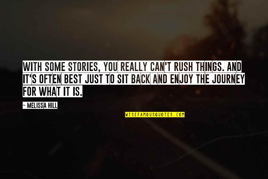 Love And Adventure Quotes By Melissa Hill: With some stories, you really can't rush things.