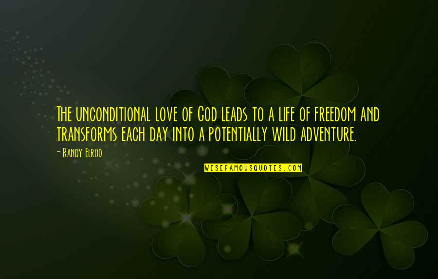 Love And Adventure Quotes By Randy Elrod: The unconditional love of God leads to a