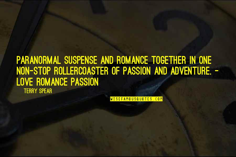 Love And Adventure Quotes By Terry Spear: Paranormal suspense and romance together in one non-stop