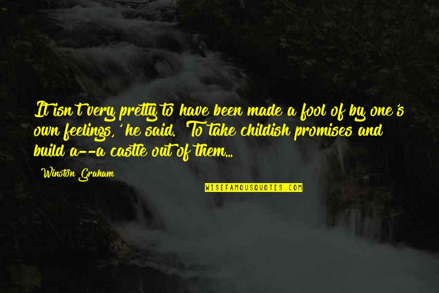 Love And Broken Promises Quotes By Winston Graham: It isn't very pretty to have been made