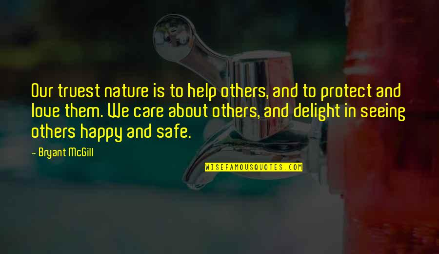 Love And Care Quotes By Bryant McGill: Our truest nature is to help others, and