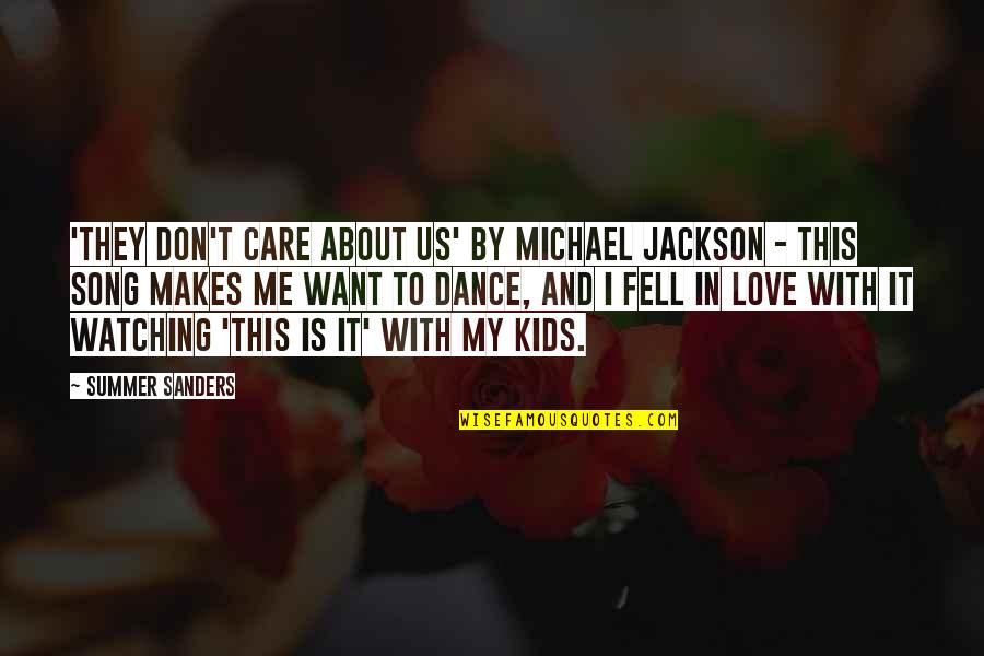 Love And Care Quotes By Summer Sanders: 'They Don't Care About Us' by Michael Jackson
