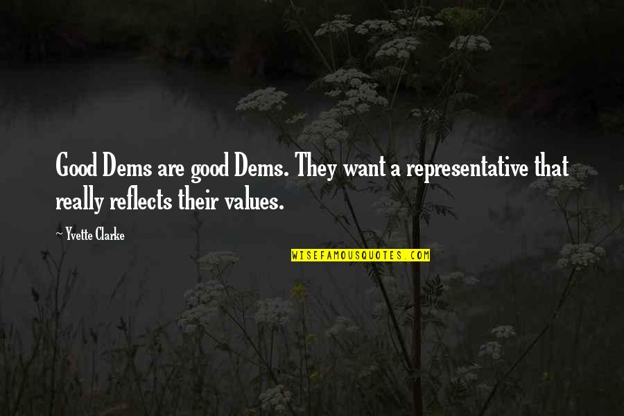 Love And Family In The Bible Quotes By Yvette Clarke: Good Dems are good Dems. They want a