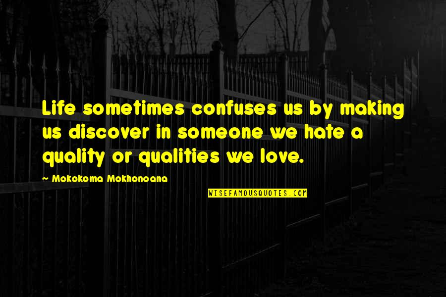 Love And Jokes Quotes By Mokokoma Mokhonoana: Life sometimes confuses us by making us discover