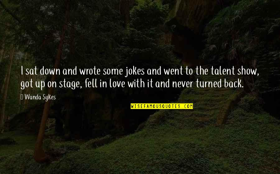 Love And Jokes Quotes By Wanda Sykes: I sat down and wrote some jokes and