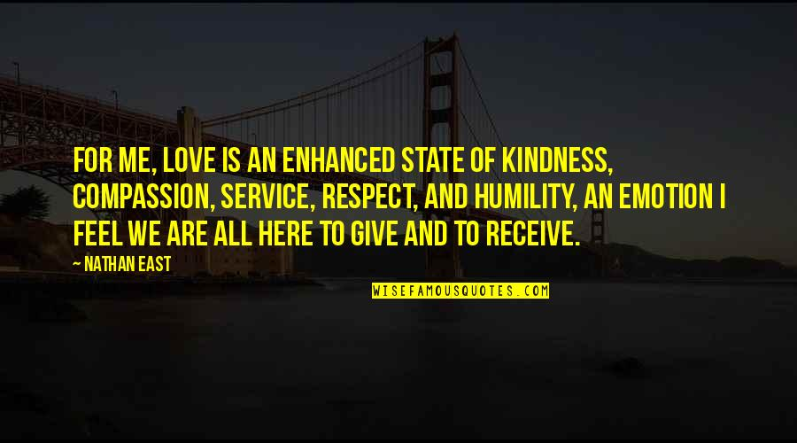 Love And Kindness Quotes By Nathan East: For me, love is an enhanced state of