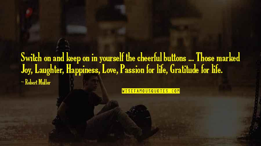 Love And Laughter And Life Quotes Top 34 Famous Quotes About Love
