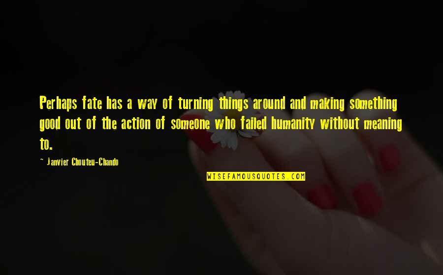 Love And Life And Family Quotes By Janvier Chouteu-Chando: Perhaps fate has a way of turning things