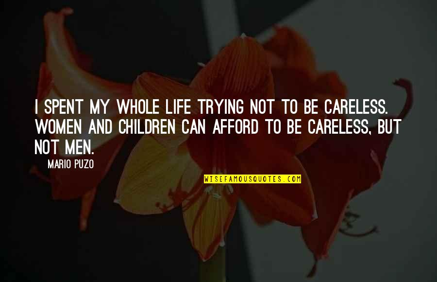 Love And Life And Family Quotes By Mario Puzo: I spent my whole life trying not to
