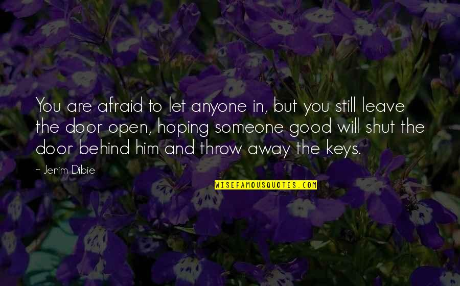 Love And Life For Him Quotes By Jenim Dibie: You are afraid to let anyone in, but