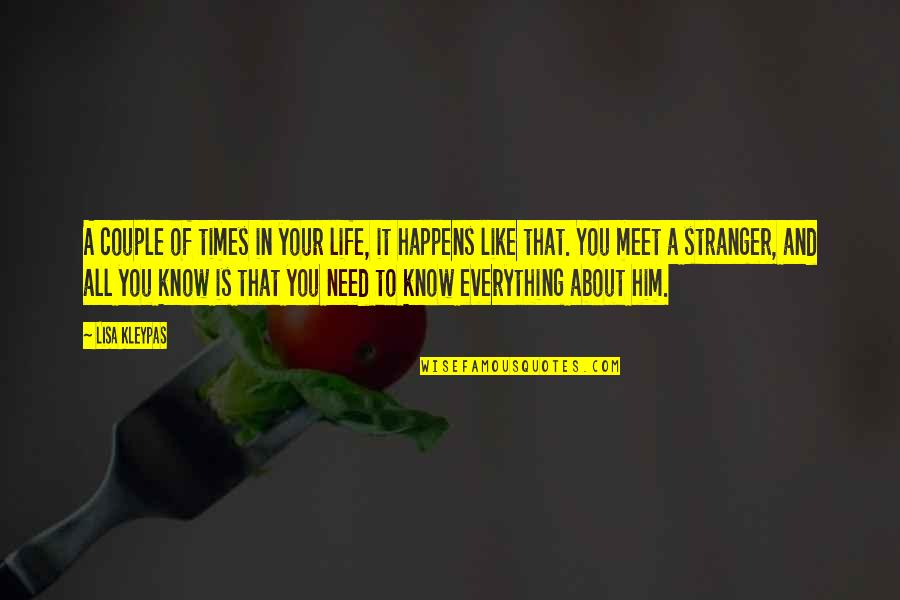 Love And Life For Him Quotes By Lisa Kleypas: A couple of times in your life, it