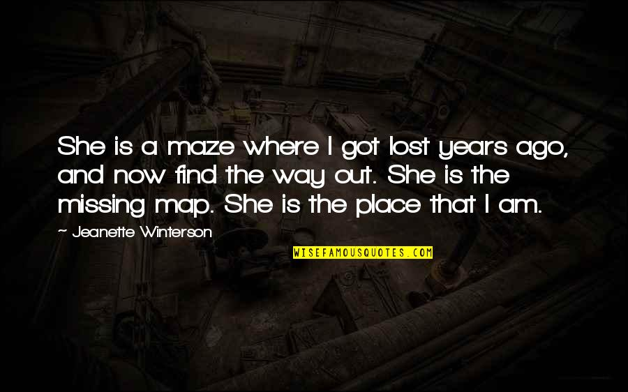 Love And Lost Quotes By Jeanette Winterson: She is a maze where I got lost
