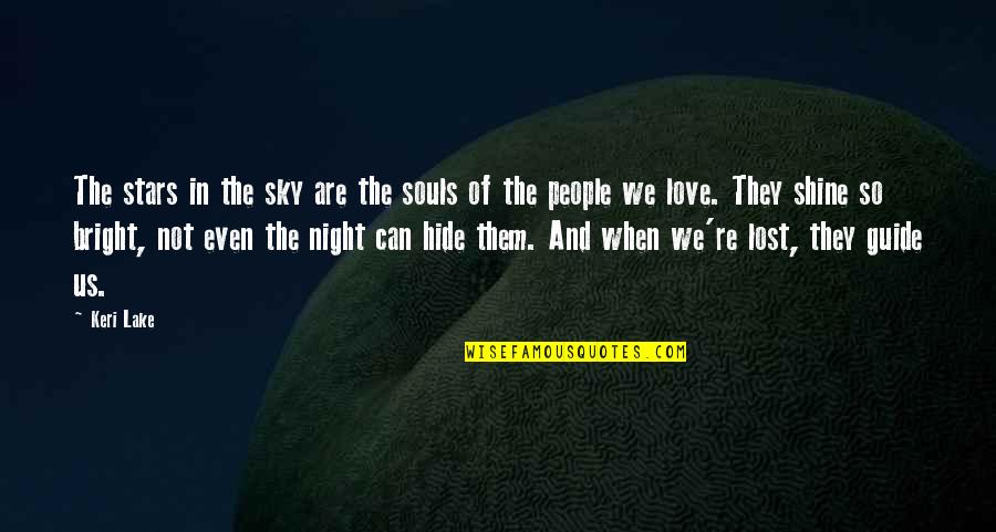 Love And Lost Quotes By Keri Lake: The stars in the sky are the souls