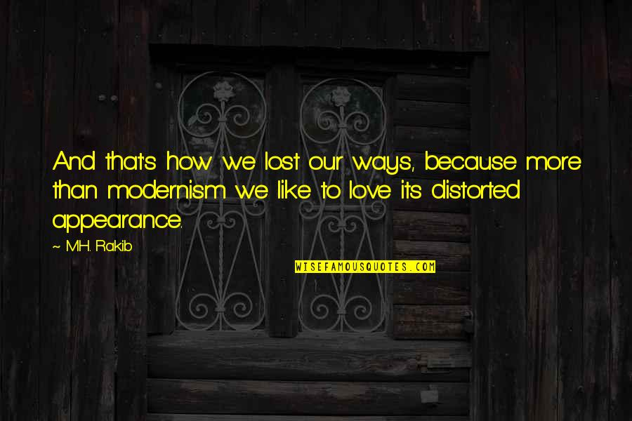 Love And Lost Quotes By M.H. Rakib: And that's how we lost our ways, because