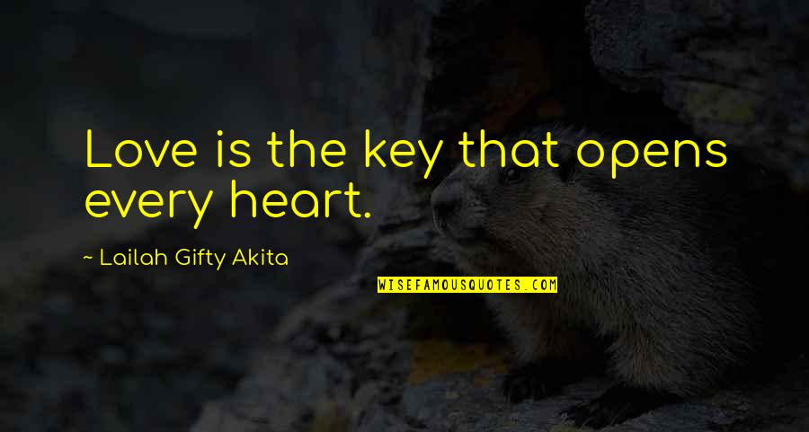Love And Marriage And Family Quotes By Lailah Gifty Akita: Love is the key that opens every heart.