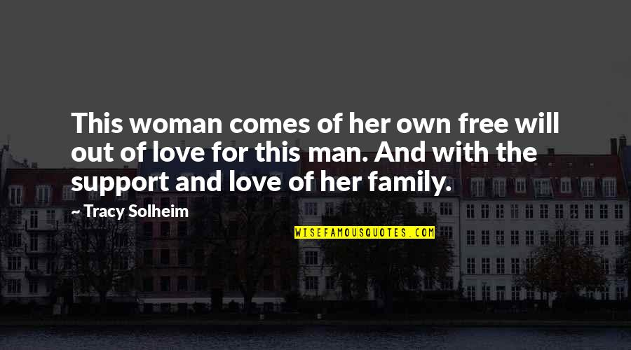 Love And Marriage And Family Quotes By Tracy Solheim: This woman comes of her own free will
