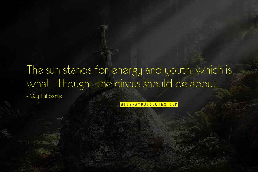 Love And Pain For Facebook Quotes By Guy Laliberte: The sun stands for energy and youth, which