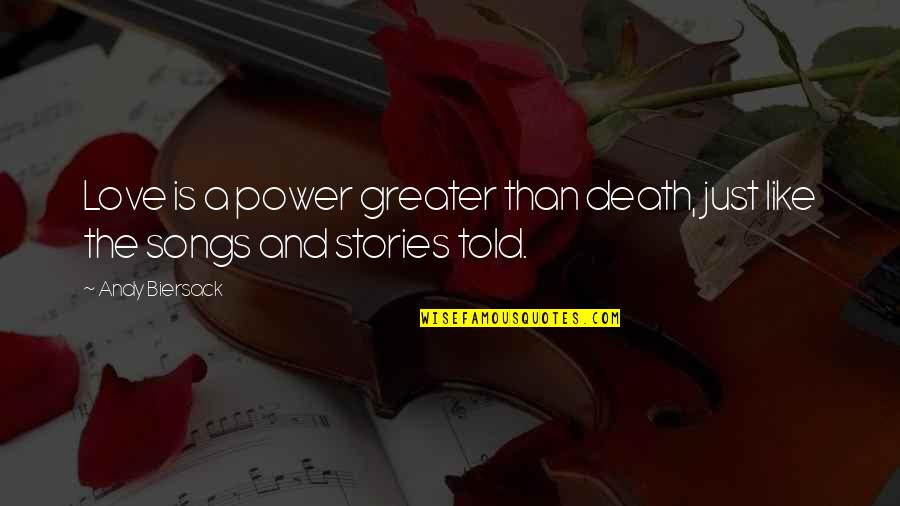 Love And Songs Quotes By Andy Biersack: Love is a power greater than death, just