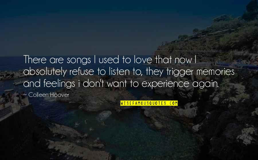 Love And Songs Quotes By Colleen Hoover: There are songs I used to love that