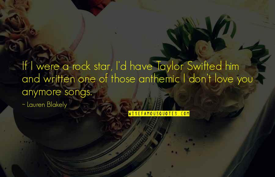 Love And Songs Quotes By Lauren Blakely: If I were a rock star, I'd have