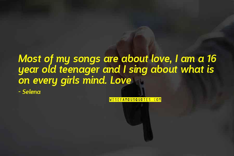 Love And Songs Quotes By Selena: Most of my songs are about love, I