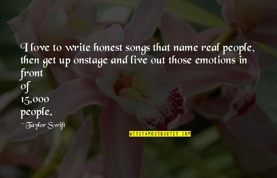 Love And Songs Quotes By Taylor Swift: I love to write honest songs that name