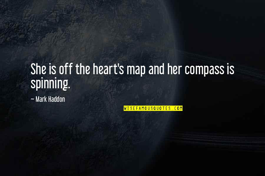 Love And Spinning Quotes By Mark Haddon: She is off the heart's map and her