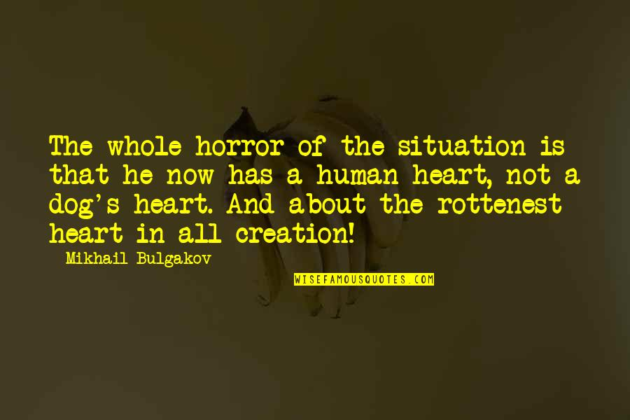 Love And Spinning Quotes By Mikhail Bulgakov: The whole horror of the situation is that