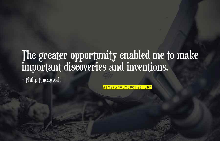 Love And Spinning Quotes By Philip Emeagwali: The greater opportunity enabled me to make important