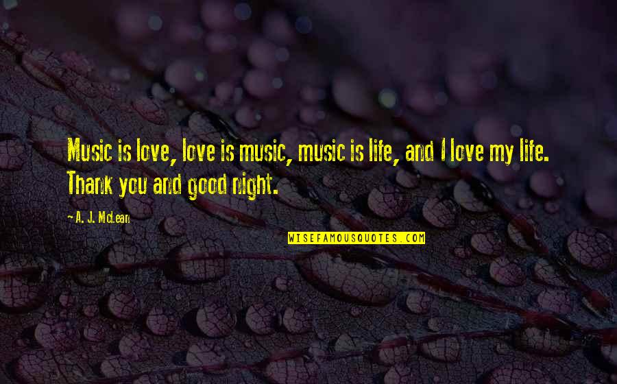 Love And Thank You Quotes By A. J. McLean: Music is love, love is music, music is