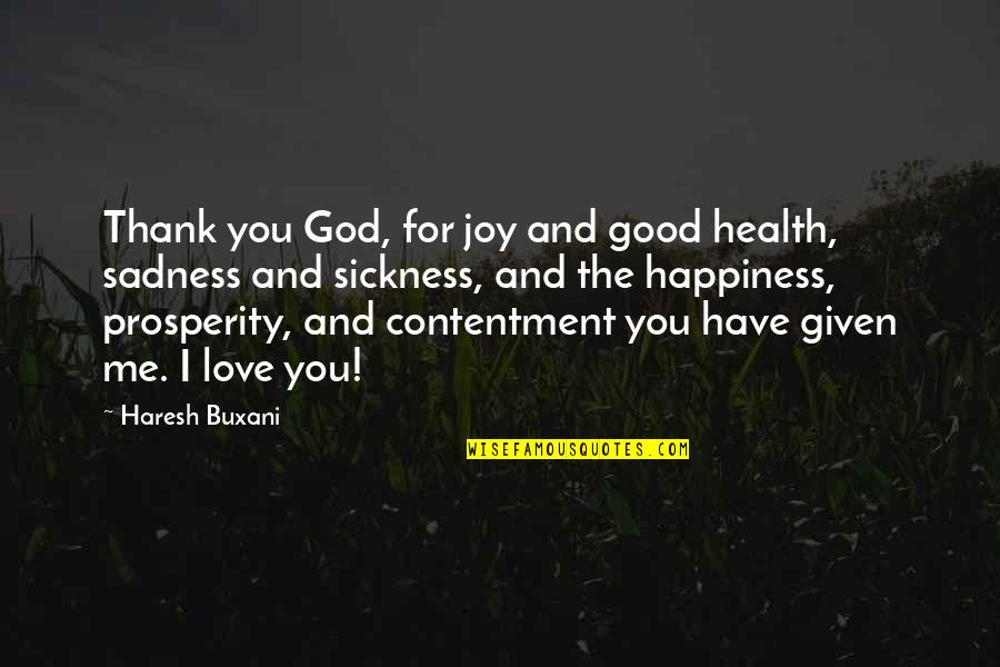 Love And Thank You Quotes By Haresh Buxani: Thank you God, for joy and good health,