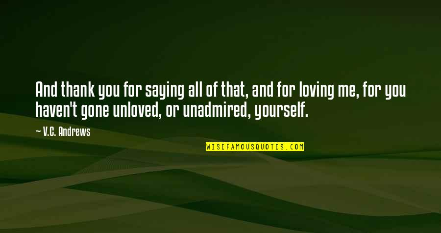 Love And Thank You Quotes By V.C. Andrews: And thank you for saying all of that,