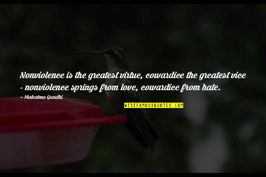 Love And Vices Quotes By Mahatma Gandhi: Nonviolence is the greatest virtue, cowardice the greatest