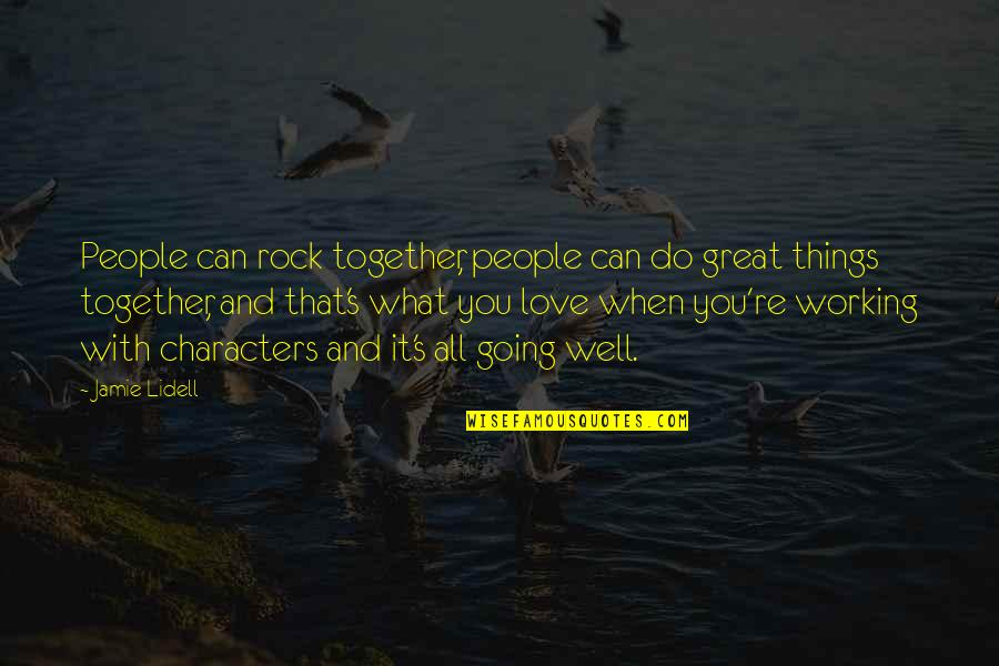 Love And Working Together Quotes By Jamie Lidell: People can rock together, people can do great