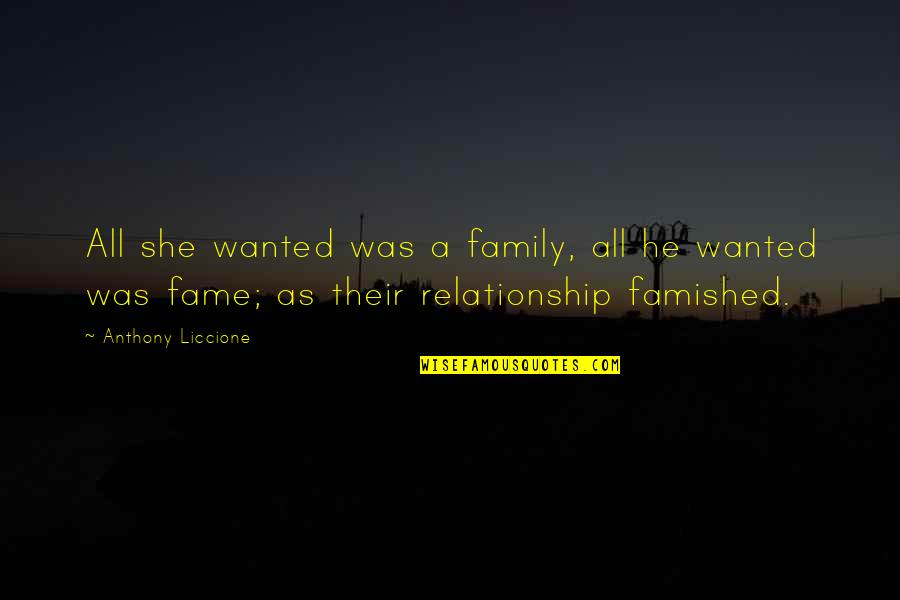 Love Anthony Quotes By Anthony Liccione: All she wanted was a family, all he