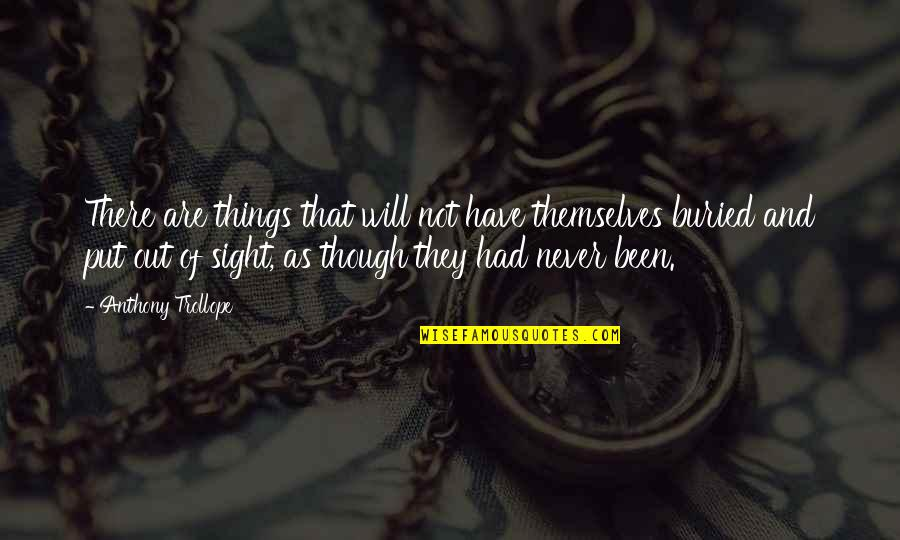 Love As Though Quotes By Anthony Trollope: There are things that will not have themselves