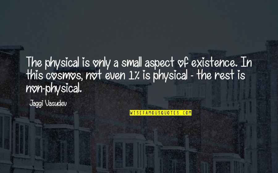Love Aspect Quotes By Jaggi Vasudev: The physical is only a small aspect of