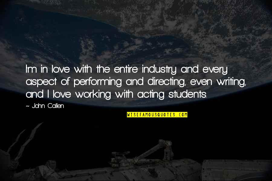 Love Aspect Quotes By John Callen: I'm in love with the entire industry and