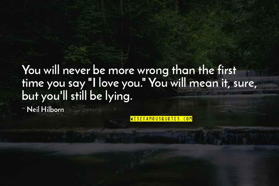 Love At A Wrong Time Quotes By Neil Hilborn: You will never be more wrong than the