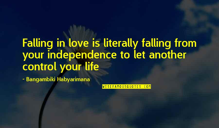 Love At First Sight Quotes By Bangambiki Habyarimana: Falling in love is literally falling from your