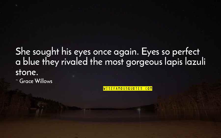Love At First Sight Quotes By Grace Willows: She sought his eyes once again. Eyes so