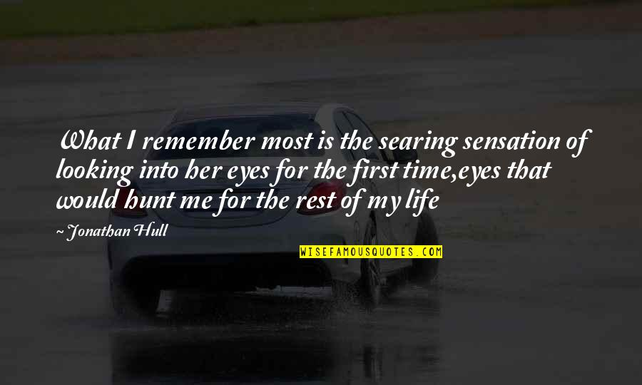Love At First Sight Quotes By Jonathan Hull: What I remember most is the searing sensation